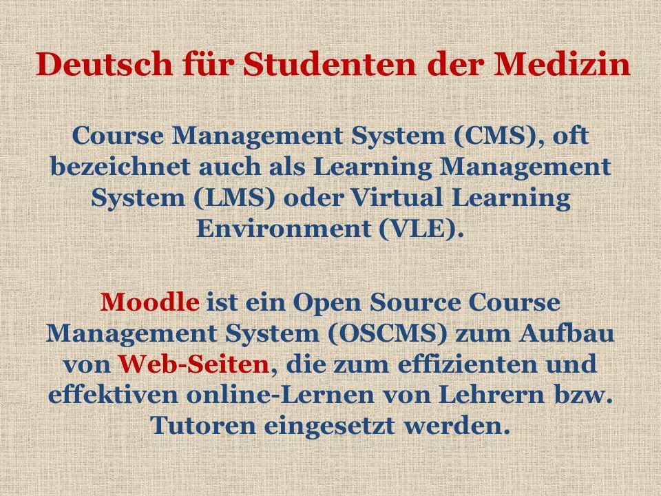 Deutsch für Studenten der Medizin Course Management System (CMS), oft bezeichnet auch als Learning Management System (LMS) oder Virtual Learning Envir
