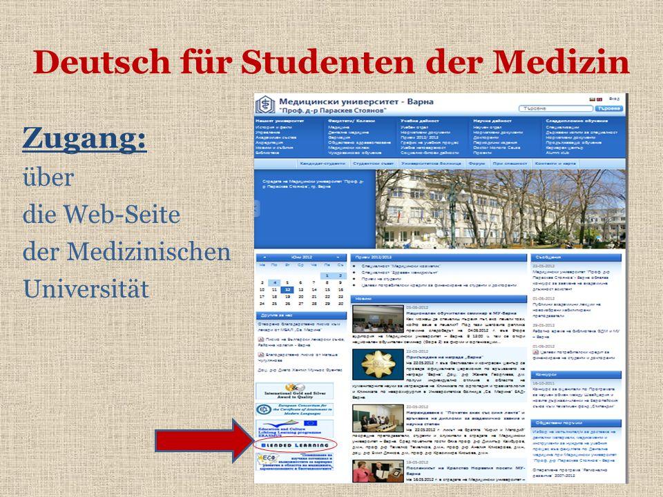 Deutsch für Studenten der Medizin Zugang: über die Web-Seite der Medizinischen Universität