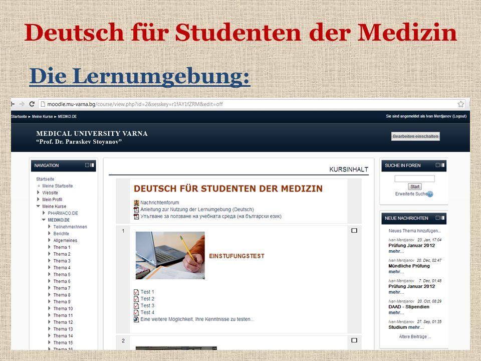 Deutsch für Studenten der Medizin Die Lernumgebung: