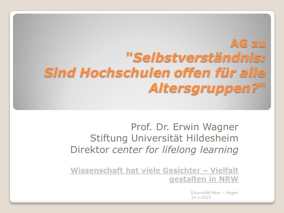 5 Kernfragen zur Hochschulentwicklung Diversität/Alter - Hagen 14.1.2013