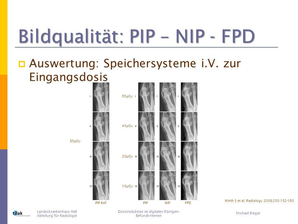Bildqualität: PIP – NIP - FPD Auswertung: Speichersysteme i.V.