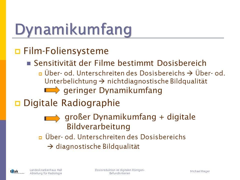 Dynamikumfang Film-Foliensysteme Sensitivität der Filme bestimmt Dosisbereich Über- od.