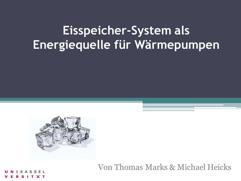 Eisspeicher-System als Energiequelle für Wärmepumpen Von Thomas Marks & Michael Heicks