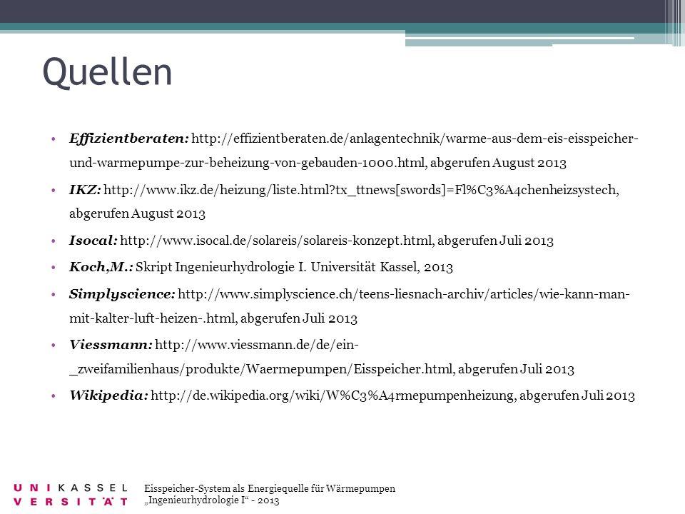 Quellen Eisspeicher-System als Energiequelle für Wärmepumpen Ingenieurhydrologie I - 2013 Effizientberaten: http://effizientberaten.de/anlagentechnik/