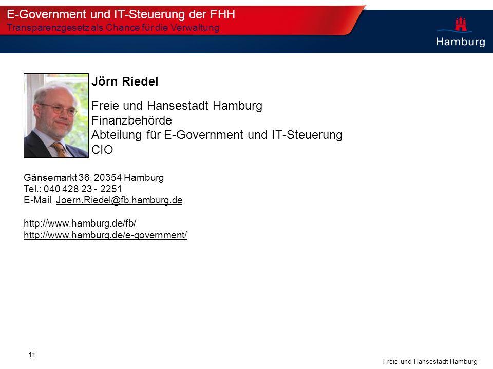 Freie und Hansestadt Hamburg 11 Jörn Riedel Freie und Hansestadt Hamburg Finanzbehörde Abteilung für E-Government und IT-Steuerung CIO Gänsemarkt 36,