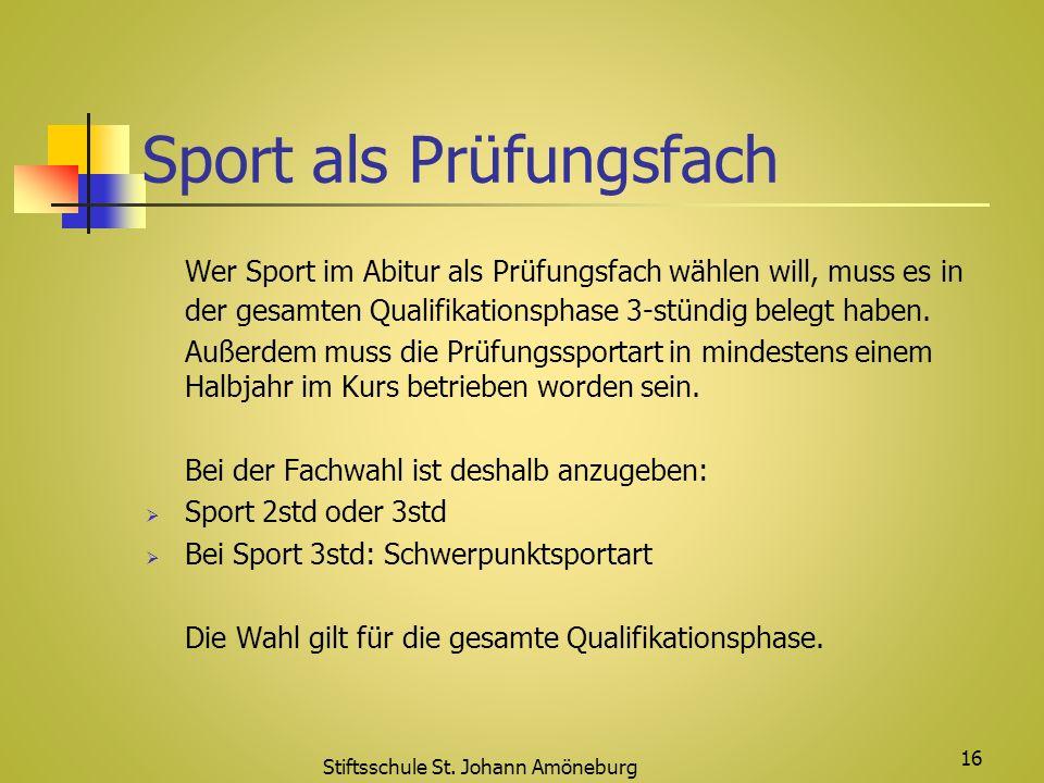 Sport als Prüfungsfach Wer Sport im Abitur als Prüfungsfach wählen will, muss es in der gesamten Qualifikationsphase 3-stündig belegt haben. Außerdem