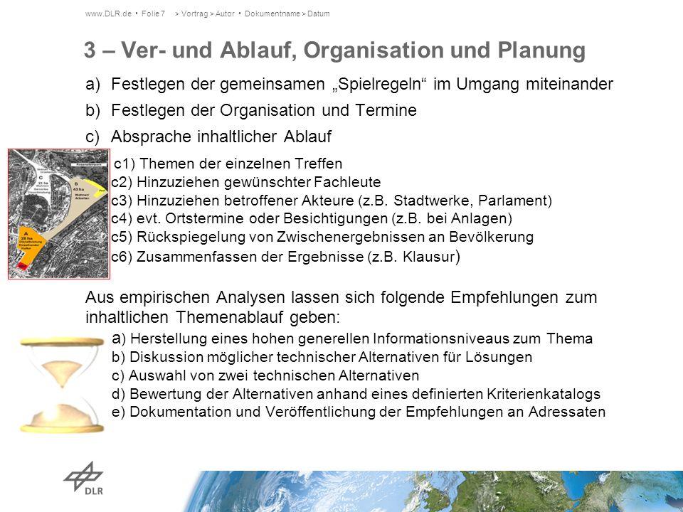 3 – Ver- und Ablauf, Organisation und Planung a)Festlegen der gemeinsamen Spielregeln im Umgang miteinander b)Festlegen der Organisation und Termine c