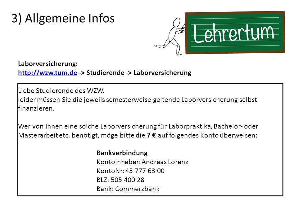 3) Allgemeine Infos Laborversicherung: http://wzw.tum.dehttp://wzw.tum.de -> Studierende -> Laborversicherung Liebe Studierende des WZW, leider müssen Sie die jeweils semesterweise geltende Laborversicherung selbst finanzieren.