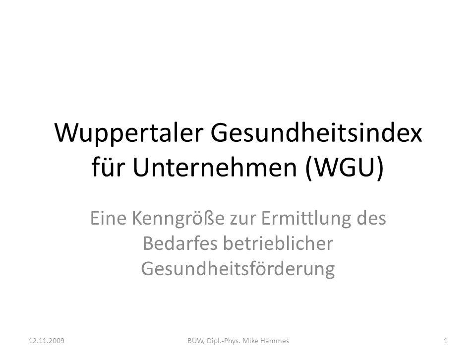 Gliederung Ausgangspunkt Idee Instrumente Konzeption des WGU Stichproben Ergebnisse Diskussion 12.11.20092BUW, Dipl.-Phys.