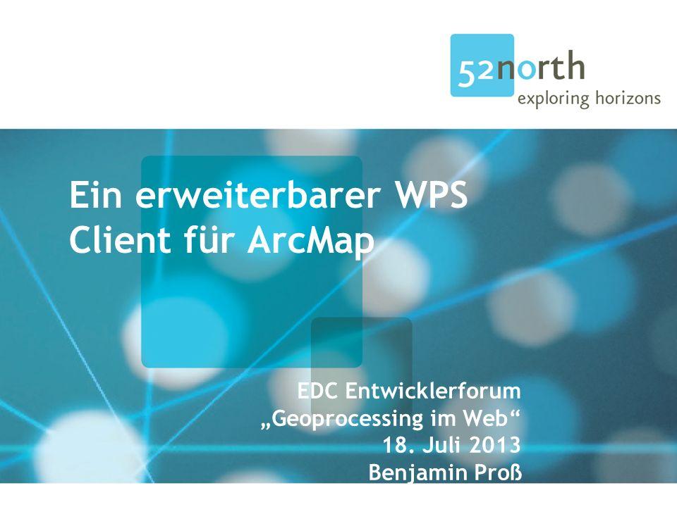 Ein erweiterbarer WPS Client für ArcMap 22 Fragen?