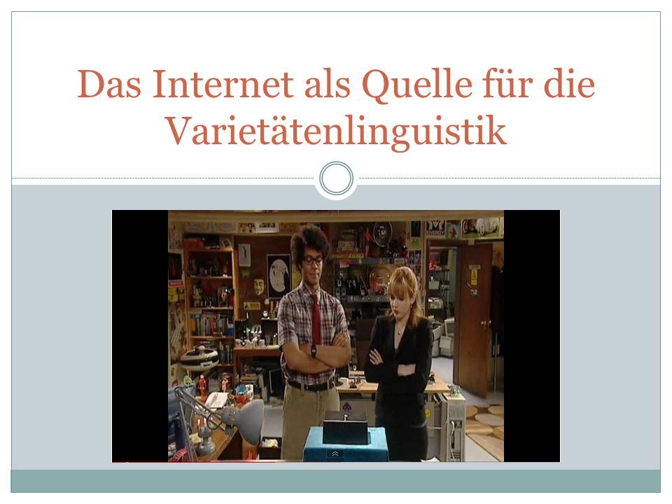 Gliederung Einführung Das Internet DFG-Projekt Spanische Sprachkultur im Internet Variantenwörterbuch des Deutschen (Digitale Schriftlichkeit)