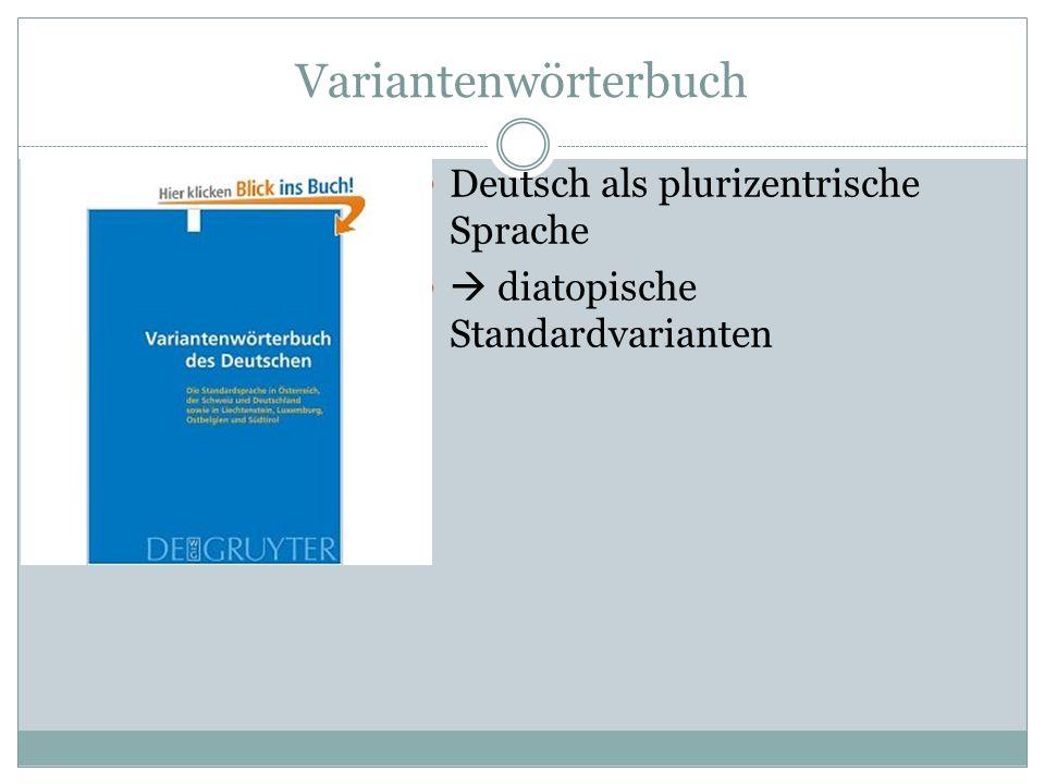 Variantenwörterbuch Deutsch als plurizentrische Sprache diatopische Standardvarianten