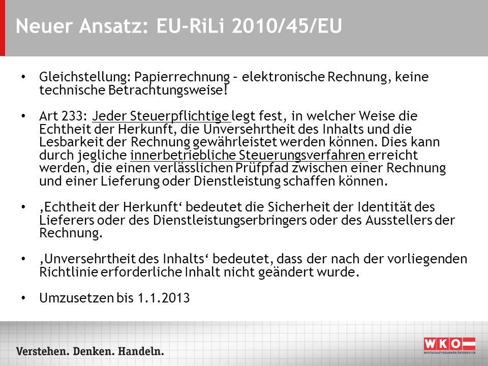 Neuer Ansatz: EU-RiLi 2010/45/EU Gleichstellung: Papierrechnung – elektronische Rechnung, keine technische Betrachtungsweise! Art 233: Jeder Steuerpfl