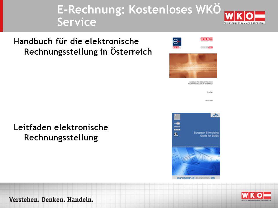Handbuch für die elektronische Rechnungsstellung in Österreich Leitfaden elektronische Rechnungsstellung E-Rechnung: Kostenloses WKÖ Service