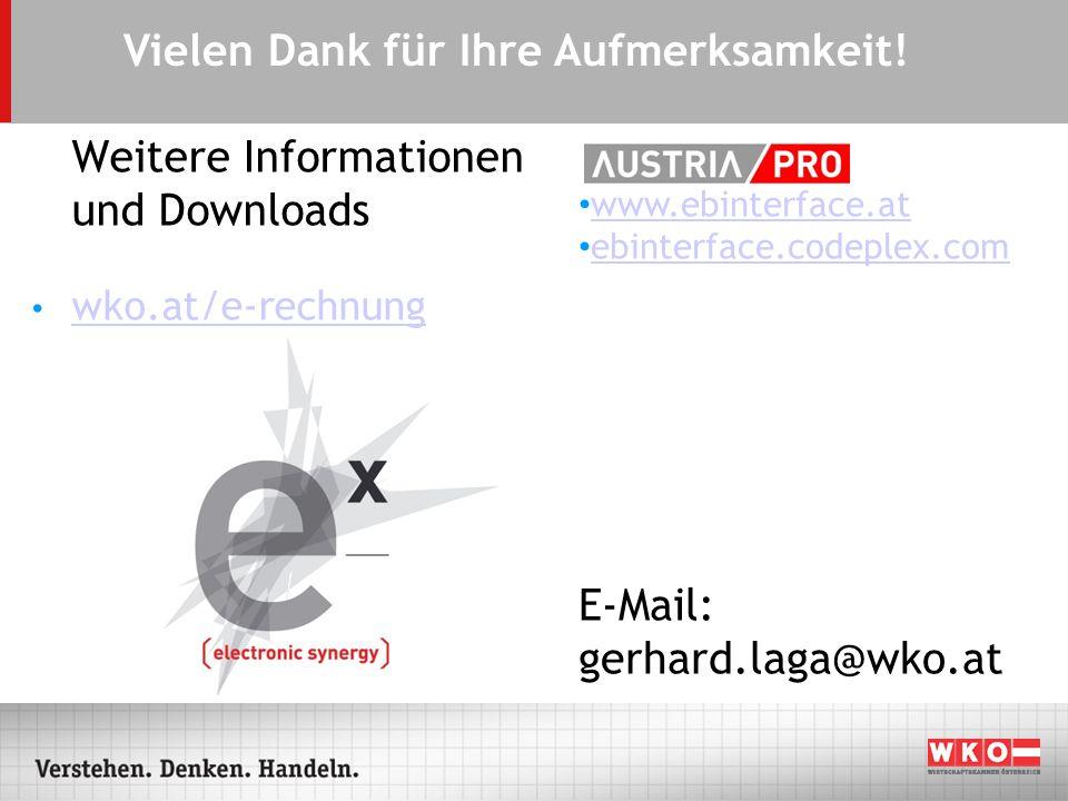 Vielen Dank für Ihre Aufmerksamkeit! Weitere Informationen und Downloads wko.at/e-rechnung Vielen Dank für Ihre Aufmerksamkeit! www.ebinterface.at ebi