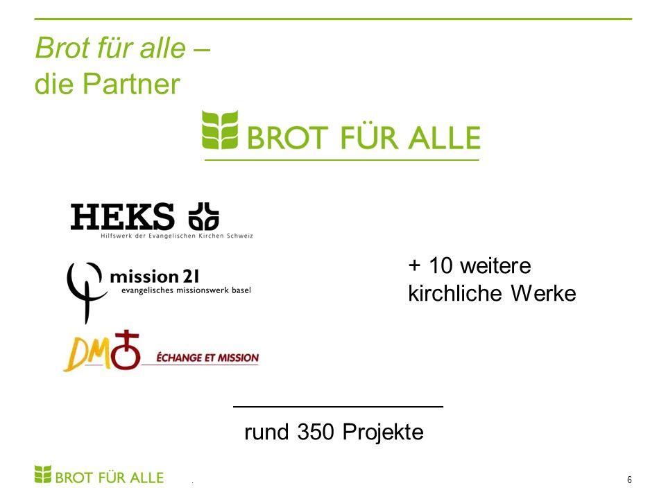 Brot für alle – die Partner. 6 + 10 weitere kirchliche Werke rund 350 Projekte