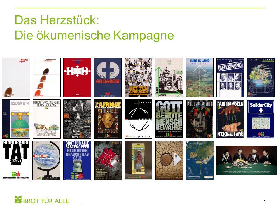 Das Herzstück: Die ökumenische Kampagne. 9