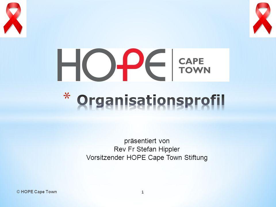 © HOPE Cape Town 1 präsentiert von Rev Fr Stefan Hippler Vorsitzender HOPE Cape Town Stiftung