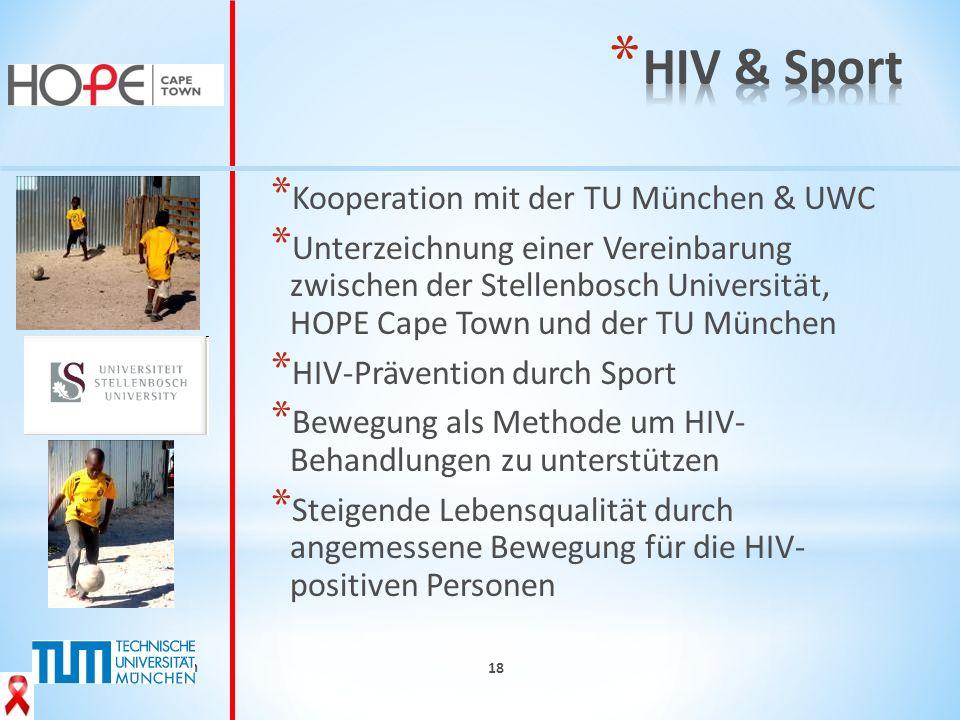 © HOPE Cape Town 18 * Kooperation mit der TU München & UWC * Unterzeichnung einer Vereinbarung zwischen der Stellenbosch Universität, HOPE Cape Town u