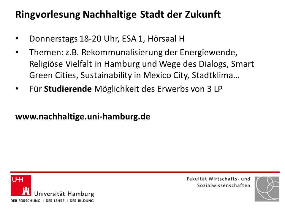 Ringvorlesung Nachhaltige Stadt der Zukunft Donnerstags 18-20 Uhr, ESA 1, Hörsaal H Themen: z.B. Rekommunalisierung der Energiewende, Religiöse Vielfa