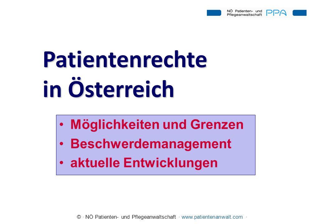 © · NÖ Patienten- und Pflegeanwaltschaft · www.patientenanwalt.com · Typische Tätigkeitsfelder Beschwerden/Konflikte im Bereich von –Krankenanstalten –ng.