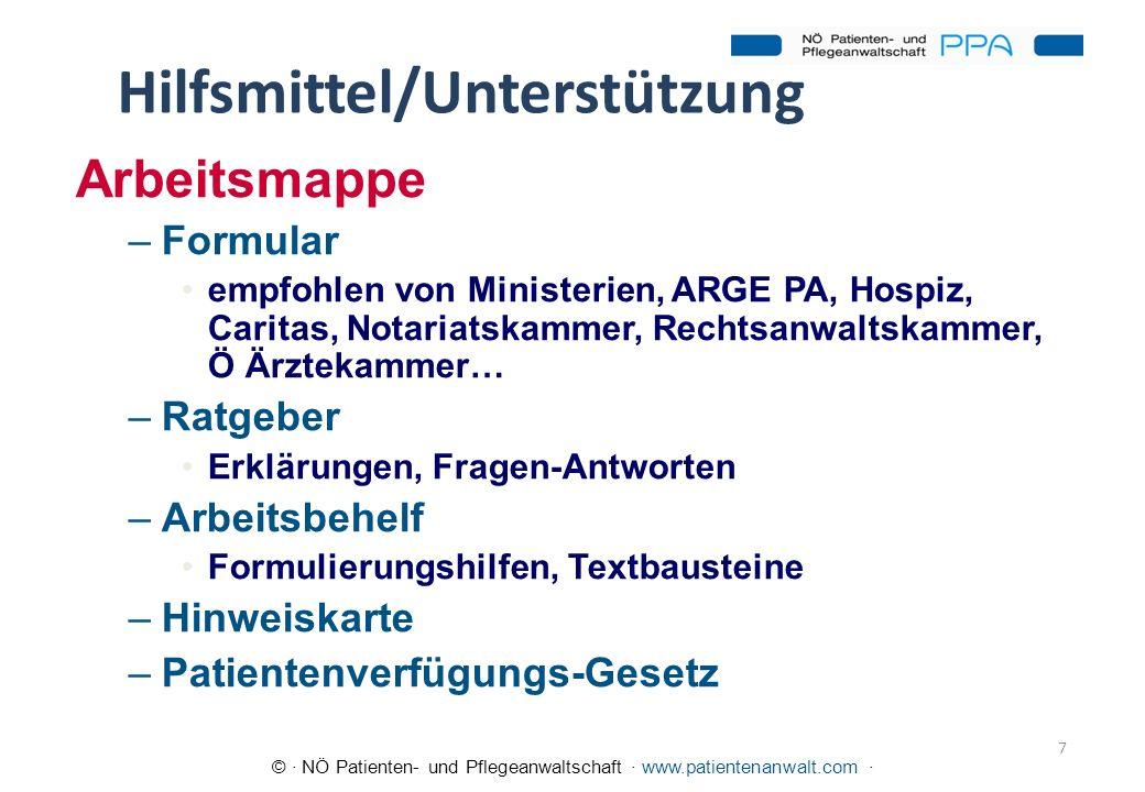 © · NÖ Patienten- und Pflegeanwaltschaft · www.patientenanwalt.com · 7 Hilfsmittel/Unterstützung Arbeitsmappe –Formular empfohlen von Ministerien, ARG
