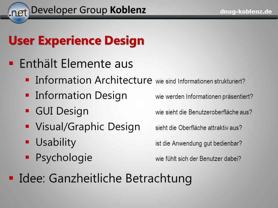 dnug-koblenz.de User Experience Design Enthält Elemente aus Information Architecture wie sind Informationen strukturiert? Information Design wie werde