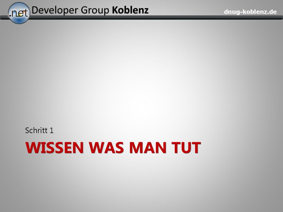 dnug-koblenz.de WISSEN WAS MAN TUT Schritt 1