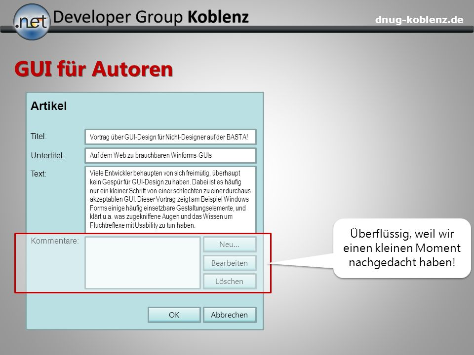 dnug-koblenz.de GUI für Autoren Artikel Titel: Vortrag über GUI-Design für Nicht-Designer auf der BASTA! Viele Entwickler behaupten von sich freimütig