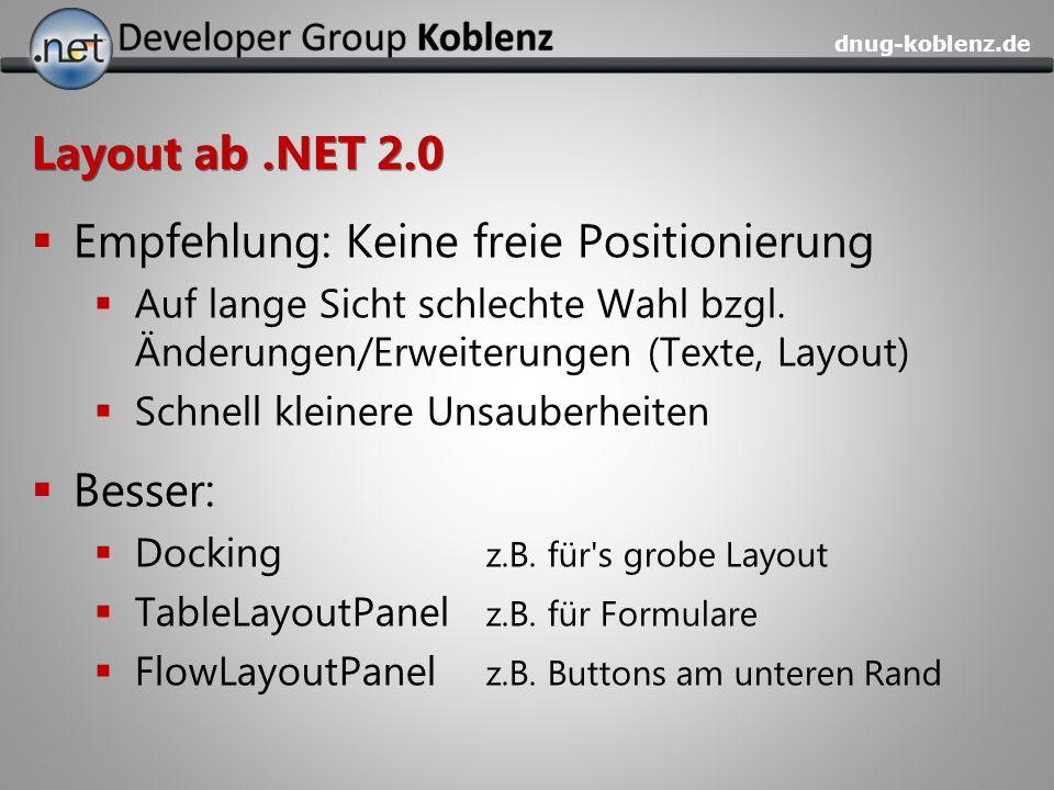 dnug-koblenz.de Layout ab.NET 2.0 Empfehlung: Keine freie Positionierung Auf lange Sicht schlechte Wahl bzgl. Änderungen/Erweiterungen (Texte, Layout)