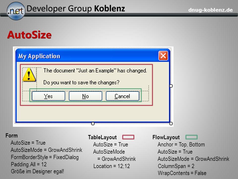 dnug-koblenz.de FlowLayout Anchor = Top, Bottom AutoSize = True AutoSizeMode = GrowAndShrink ColumnSpan = 2 WrapContents = False TableLayout AutoSize