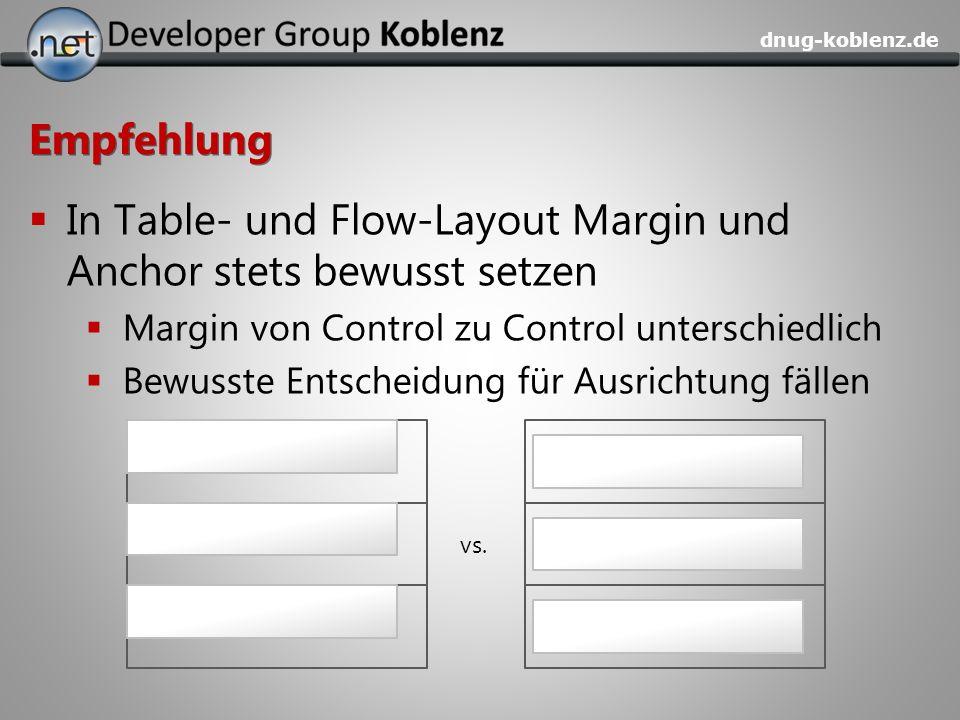 dnug-koblenz.de Empfehlung In Table- und Flow-Layout Margin und Anchor stets bewusst setzen Margin von Control zu Control unterschiedlich Bewusste Ent
