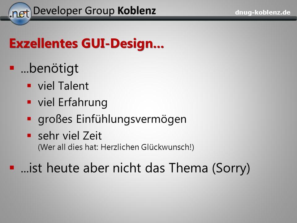 dnug-koblenz.de Exzellentes GUI-Design......benötigt viel Talent viel Erfahrung großes Einfühlungsvermögen sehr viel Zeit (Wer all dies hat: Herzliche