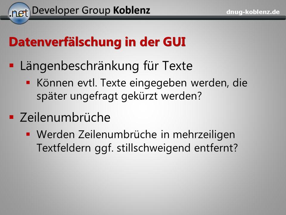 dnug-koblenz.de Datenverfälschung in der GUI Längenbeschränkung für Texte Können evtl. Texte eingegeben werden, die später ungefragt gekürzt werden? Z