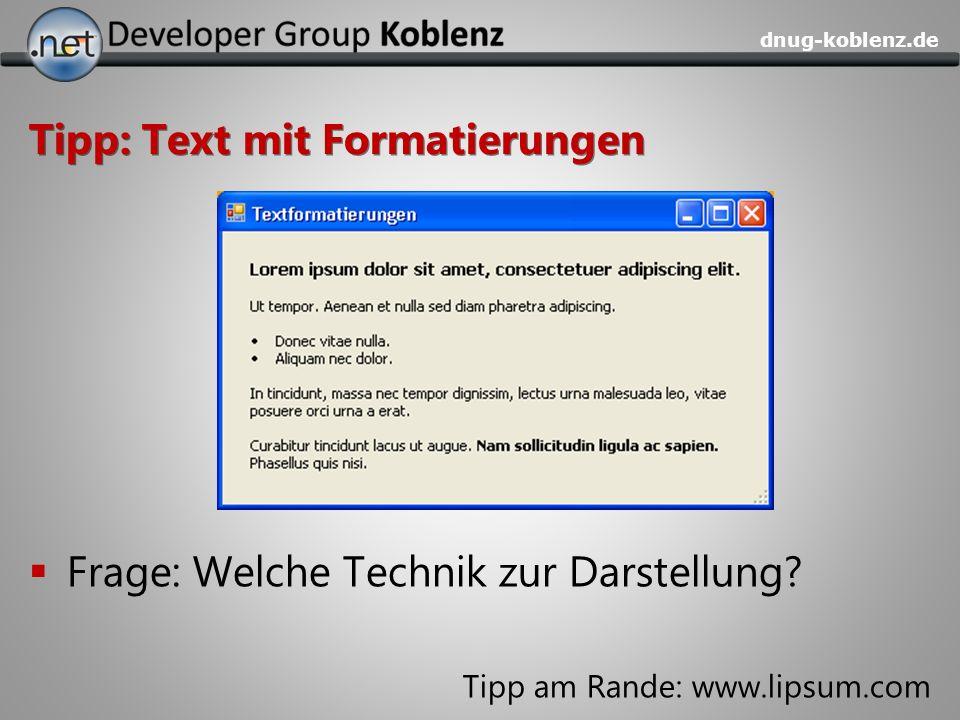 dnug-koblenz.de Tipp: Text mit Formatierungen Frage: Welche Technik zur Darstellung? Tipp am Rande: www.lipsum.com
