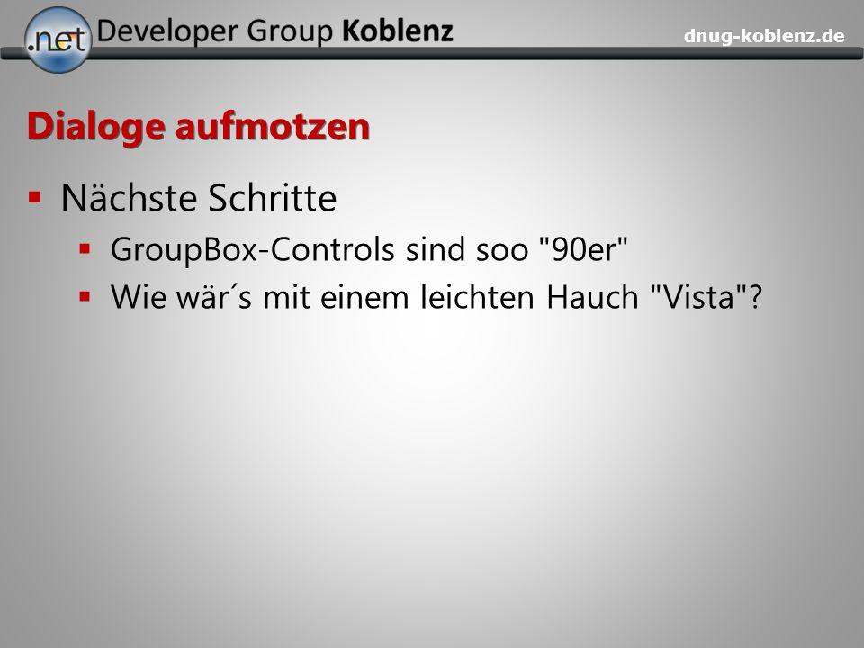 dnug-koblenz.de Dialoge aufmotzen Nächste Schritte GroupBox-Controls sind soo