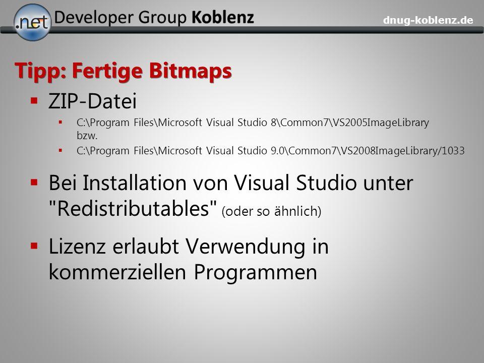 dnug-koblenz.de Tipp: Fertige Bitmaps ZIP-Datei C:\Program Files\Microsoft Visual Studio 8\Common7\VS2005ImageLibrary bzw. C:\Program Files\Microsoft