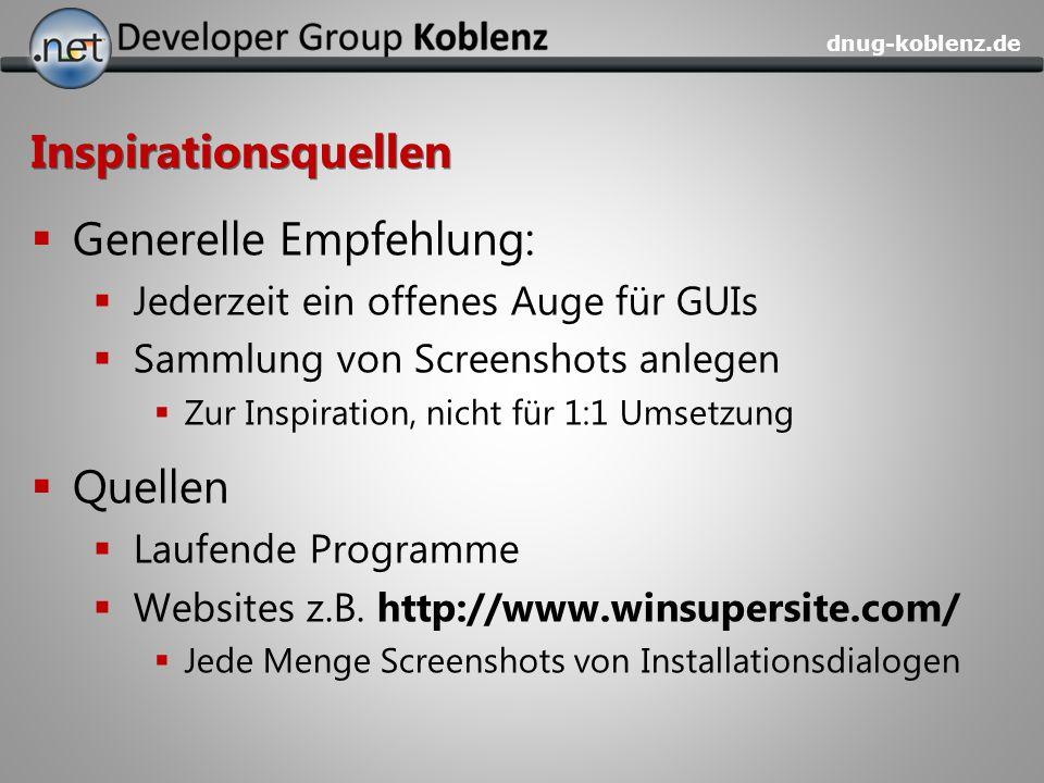 dnug-koblenz.de Inspirationsquellen Generelle Empfehlung: Jederzeit ein offenes Auge für GUIs Sammlung von Screenshots anlegen Zur Inspiration, nicht
