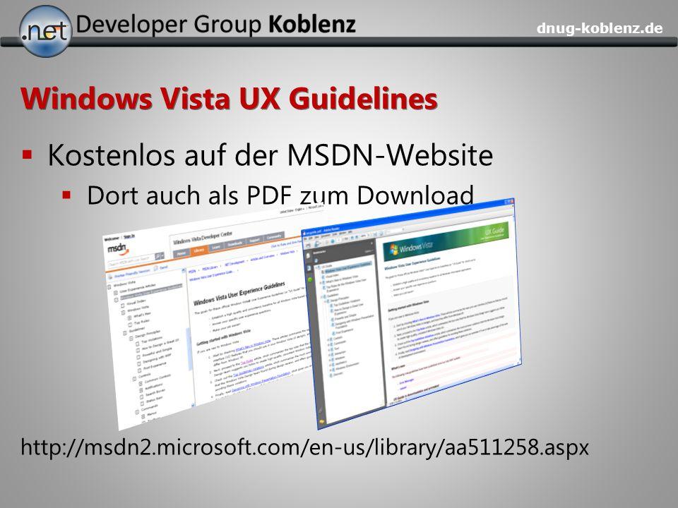 dnug-koblenz.de Windows Vista UX Guidelines Kostenlos auf der MSDN-Website Dort auch als PDF zum Download http://msdn2.microsoft.com/en-us/library/aa5