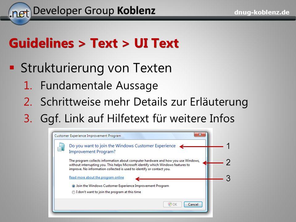 dnug-koblenz.de Guidelines > Text > UI Text Strukturierung von Texten 1.Fundamentale Aussage 2.Schrittweise mehr Details zur Erläuterung 3.Ggf. Link a