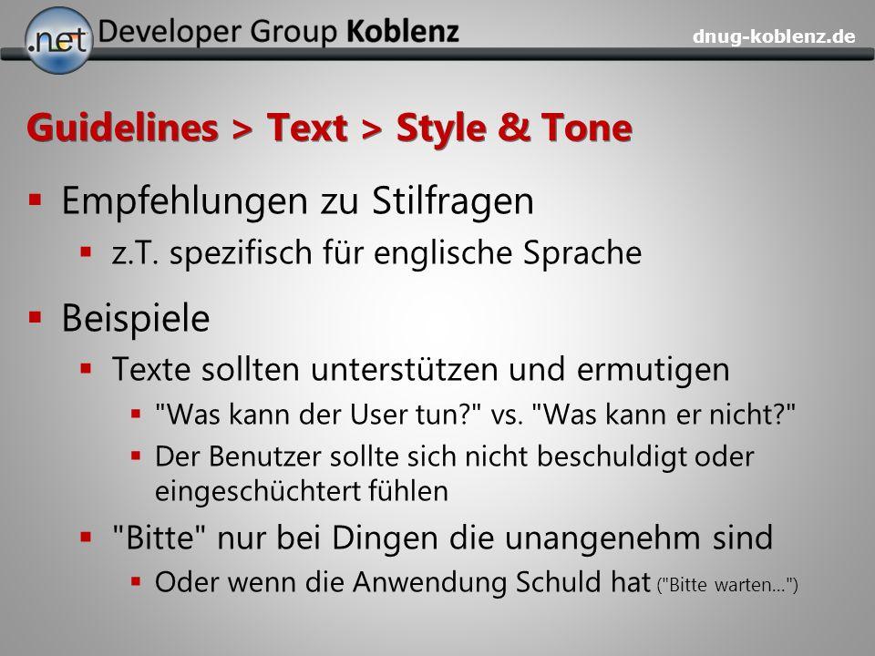dnug-koblenz.de Guidelines > Text > Style & Tone Empfehlungen zu Stilfragen z.T. spezifisch für englische Sprache Beispiele Texte sollten unterstützen