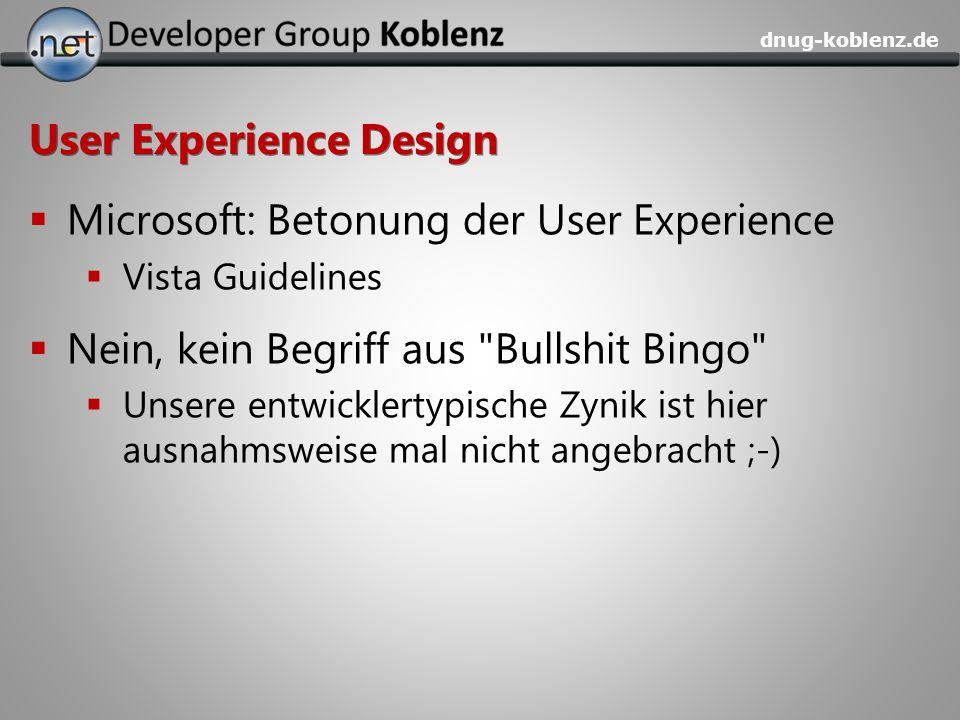 dnug-koblenz.de User Experience Design Microsoft: Betonung der User Experience Vista Guidelines Nein, kein Begriff aus