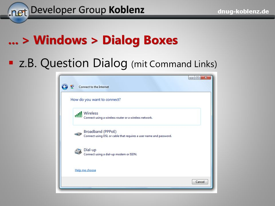 dnug-koblenz.de... > Windows > Dialog Boxes z.B. Question Dialog (mit Command Links)