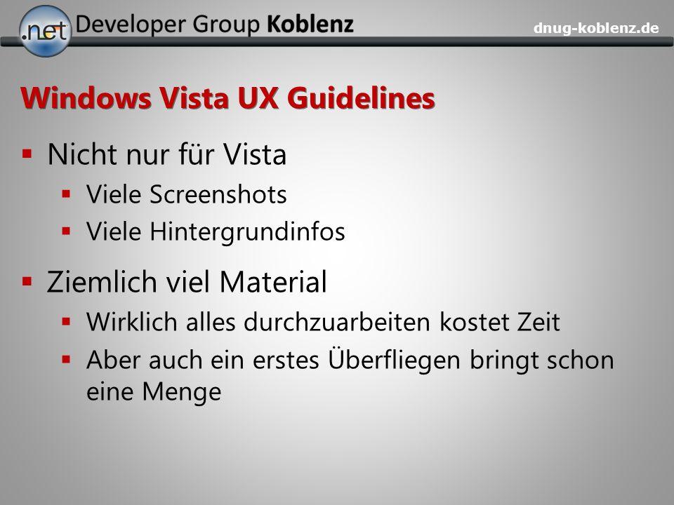 dnug-koblenz.de Windows Vista UX Guidelines Nicht nur für Vista Viele Screenshots Viele Hintergrundinfos Ziemlich viel Material Wirklich alles durchzu