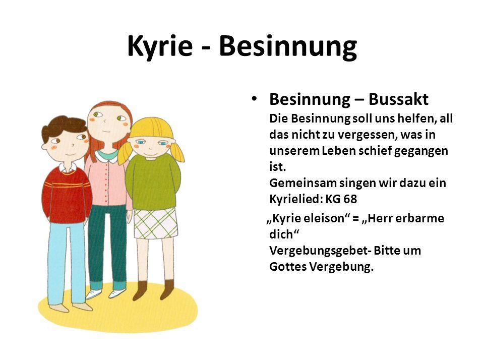 Kyrie - Besinnung Besinnung – Bussakt Die Besinnung soll uns helfen, all das nicht zu vergessen, was in unserem Leben schief gegangen ist. Gemeinsam s