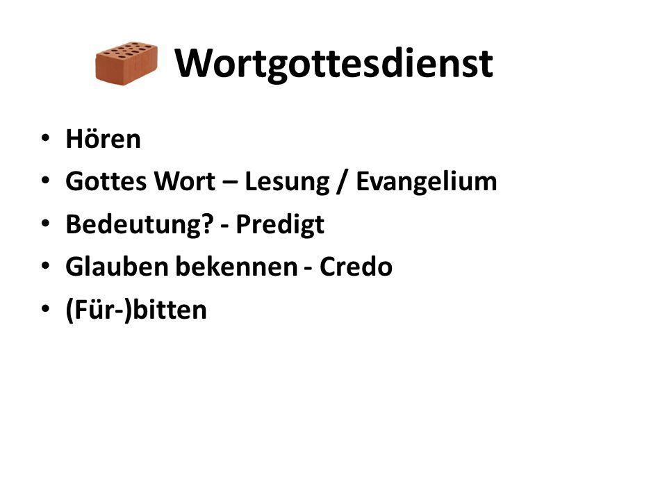 Wortgottesdienst Hören Gottes Wort – Lesung / Evangelium Bedeutung? - Predigt Glauben bekennen - Credo (Für-)bitten