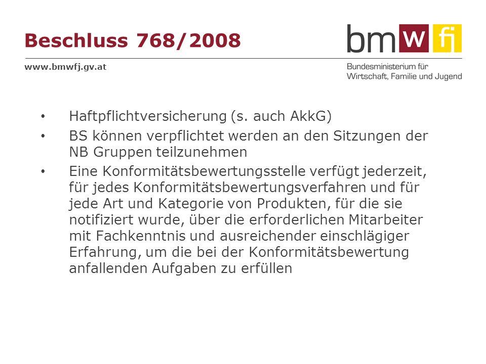 www.bmwfj.gv.at Beschluss 768/2008 Haftpflichtversicherung (s. auch AkkG) BS können verpflichtet werden an den Sitzungen der NB Gruppen teilzunehmen E