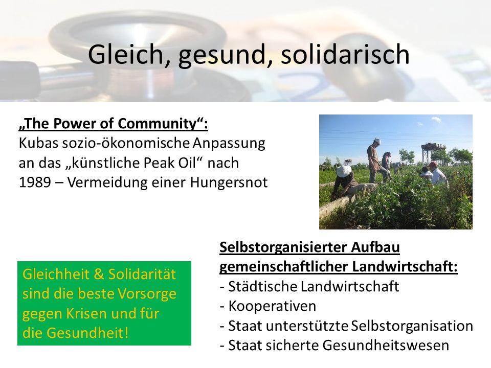 Gleich, gesund, solidarisch Selbstorganisierter Aufbau gemeinschaftlicher Landwirtschaft: - Städtische Landwirtschaft - Kooperativen - Staat unterstüt