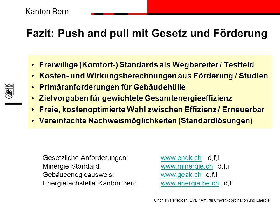 Kanton Bern Ulrich Nyffenegger, BVE / Amt für Umweltkoordination und Energie Freiwillige (Komfort-) Standards als Wegbereiter / Testfeld Kosten- und W