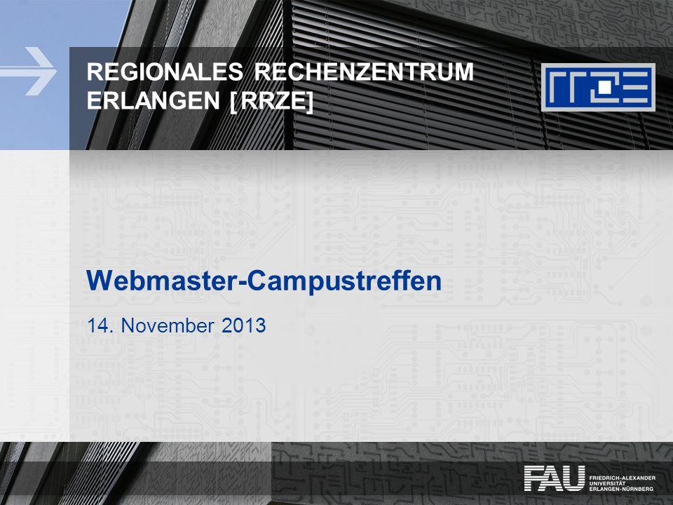 REGIONALES RECHENZENTRUM ERLANGEN [RRZE] Webmaster-Campustreffen 14. November 2013